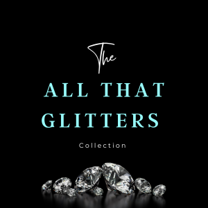 The All That Glitters Collection